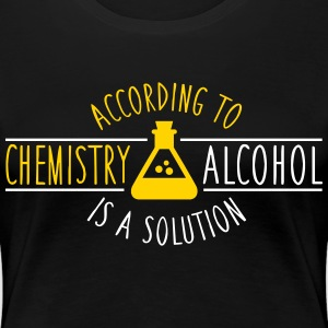 According to chemistry, alcohol IS a solution Women's T-Shirts - Women's Premium T-Shirt