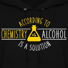 According to chemistry, alcohol IS a solution Hoodies