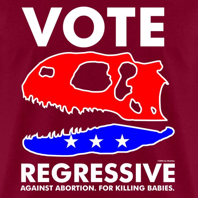 Vote REGRESSIVE!