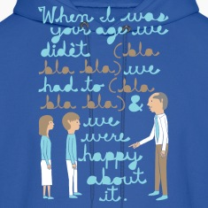 when i was your age... Hoodies