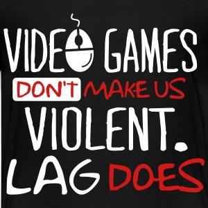 Video games don't make us violent. Lag does. Kids' Shirts - Kids' Premium T-Shirt