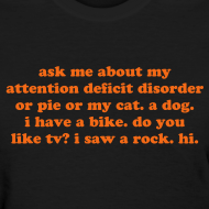 Design ~ Ask Me About My Attention Deficit Disorder - orange print