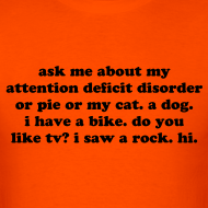 Design ~ Ask Me About My Attention Deficit Disorder mens t-shirt