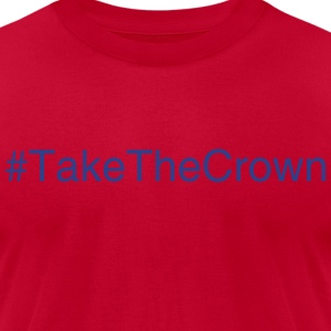 #TakeTheCrown - Men's T-Shirt by American Apparel