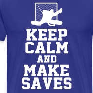 Design ~ keep calm and make saves T-Shirts