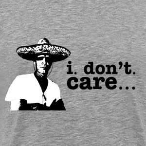 i. don't. care - Men's Premium T-Shirt