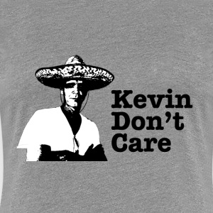 Kevin don't care - ladies - Women's Premium T-Shirt
