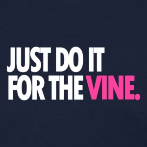 Do it for the vine women s t shirts women s t shirt