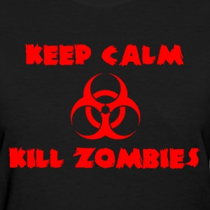 Keep Calm Kill Zombies Women's T-Shirts - Women's T-Shirt