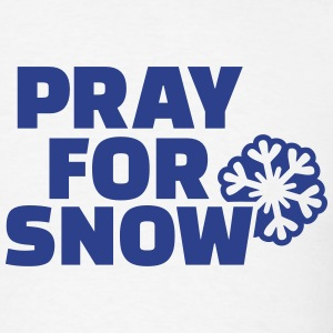 Pray for snow T-Shirts - Men's T-Shirt