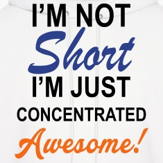 I Am Not Short I Am Concentrated Awesome Hoodies