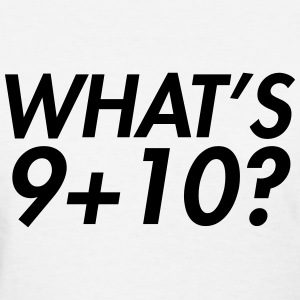 What's 9+10 Women's T-Shirts - Women's T-Shirt