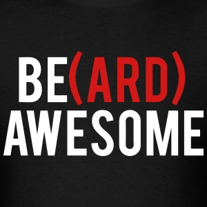 Beard Awesome T-Shirts - Men's T-Shirt