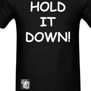 Hold It Down Tee - Men's T-Shirt