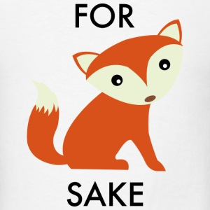 For Fox Sake - Men's T-Shirt