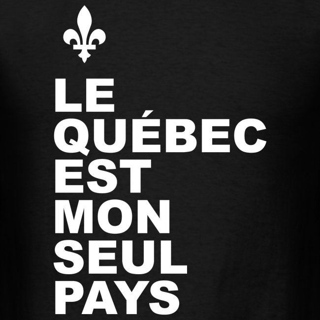 Le Québec est mon seul pays