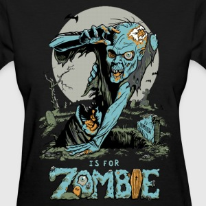 Z is for Zombie Women's T-Shirts - Women's T-Shirt