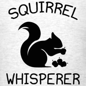 Squirrel Whisperer - Men's T-Shirt