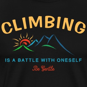 Climbing Is A Battle With Oneself Be Gentle - Men's Premium T-Shirt