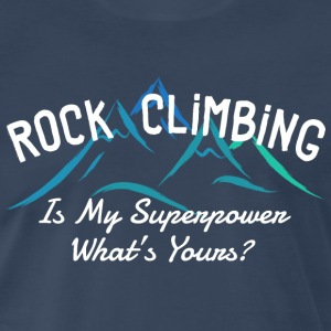 Rock Climbing Is My Superpower - Men's Premium T-Shirt