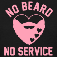 Design ~ No Beard No Service