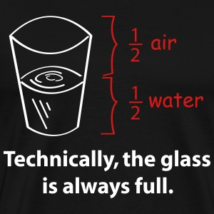 The Glass is always full T-Shirts - Men's Premium T-Shirt