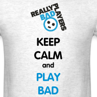 Design ~ Keep Calm Play Bad