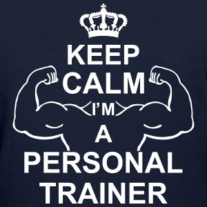 keep_calm_i'm_a_personal_trainer_g1 Women's T-Shirts - Women's T-Shirt