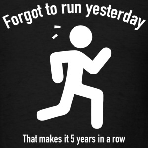Forgot To Run Yesterday - Men's T-Shirt