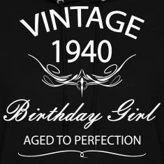 Vintage 1940 Birthday Girl Afed to  Perfection Hoodies