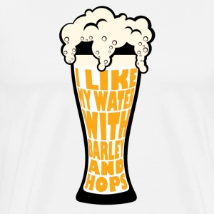 I like my water with barley and hops t-shirt - Men's Premium T-Shirt