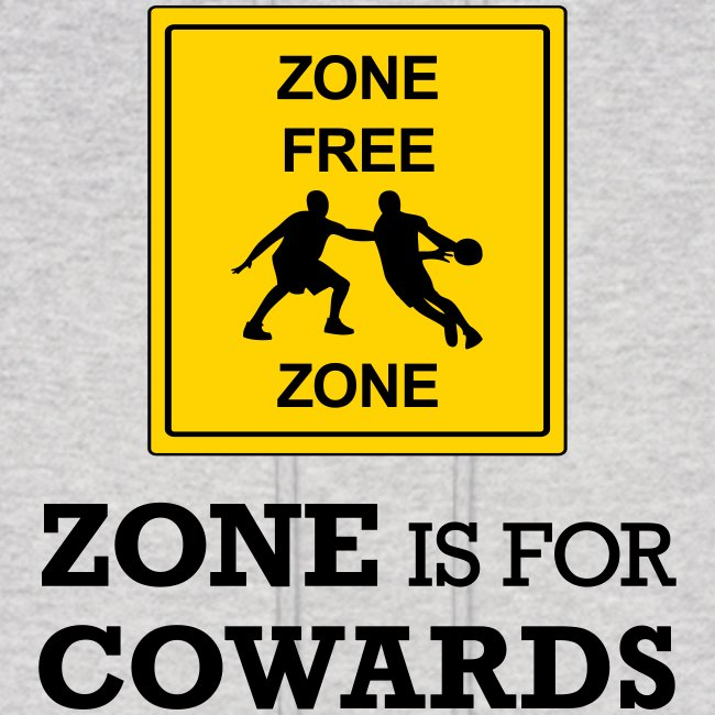 Zone is for Cowards Hoodie