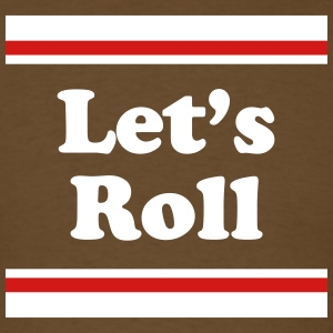 Let's Roll - Chocolate Tee - Men's T-Shirt