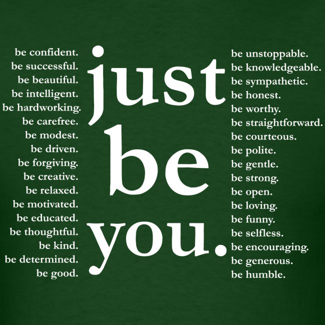 just be you - Basic Tee