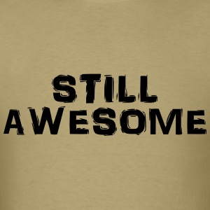 Still awesome T-Shirts - Men's T-Shirt