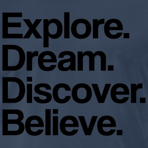 Explore. Dream. Discover. T-Shirts - Men's Premium T-Shirt