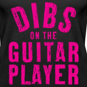 DIBS ON THE GUITAR PLAYER - Women's Premium Tank Top