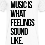 Design ~ Music is what Feelings Sound Like V