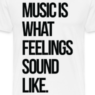 Design ~ Music is what Feelings Sound Like