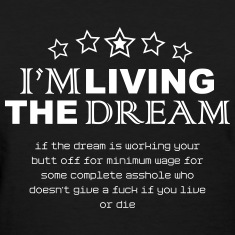 Living the dream Women's T-Shirts