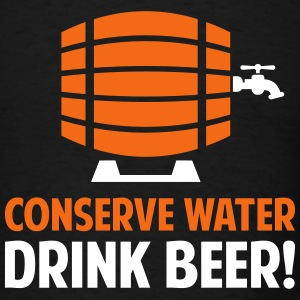 conserve water drink beer - Men's T-Shirt