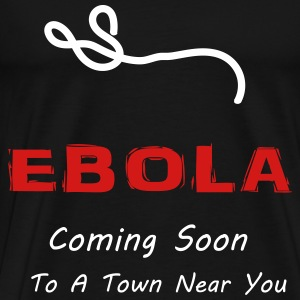 Ebola Coming Soon - Men's Premium T-Shirt