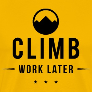 Rock Climbing Climb Work Later - Men's Premium T-Shirt
