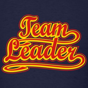 Team Leader T-Shirts - Men's T-Shirt