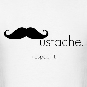 Mustache Respect It - Men's T-Shirt