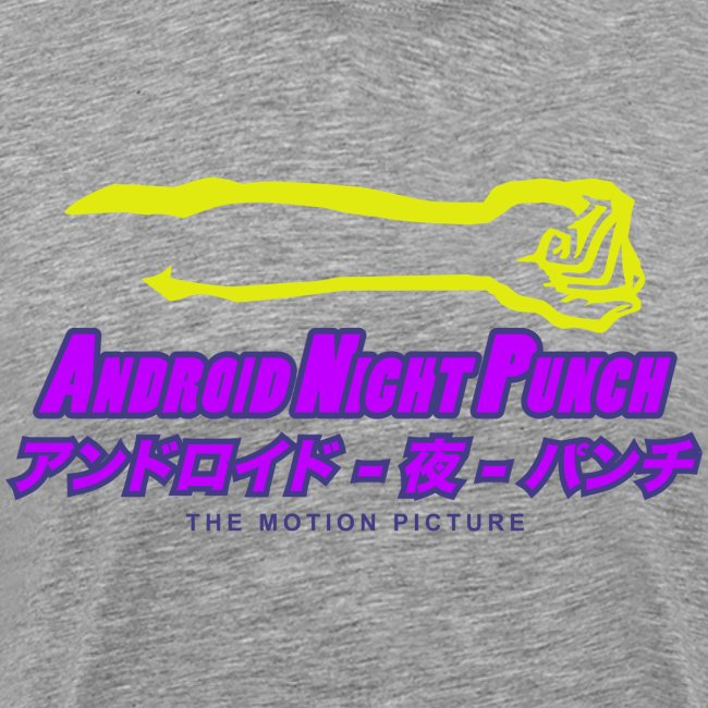 Android Night Punch - The Motion Picture *Grey Mens