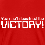 Design ~ You can't download the VICTORY!