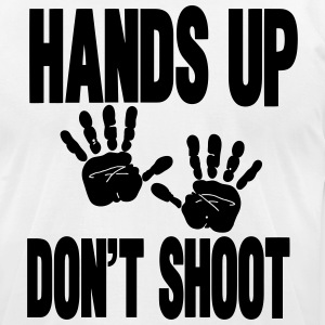 HANDS UP DON'T SHOOT - Men's T-Shirt by American Apparel