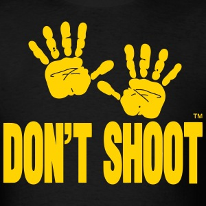 DON'T SHOOT T-Shirts - Men's T-Shirt