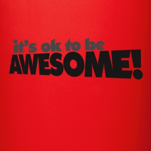 it's OK to be awesome - Full Color Mug